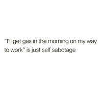 "Anaconda, Facts, and Work: ""'ll get gas in the morning on my way  to work"" is just self sabotage 100% facts 🤣💯 https://t.co/fqDS1BDMNp"