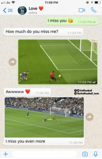 Fashion, Love, and Memes: ll Jio  11:06 PM  Love  online  I miss you  11:03 PM  How much do you miss me?  11:04 PM  11:04 PM  fSTrollFootball  11:06 PM  TheTrollFootball Insta  KITS FASHION  KITS FASH  I miss you even more  11:06 PM The perfect girl 😂❤️ https://t.co/qpycLffkxV