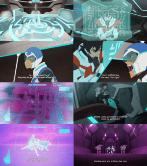 "prinzcake:  THE PARALLEL FROM SEASON 1they trust each other so much now..im in tears: ll teach you  thet  trust  You're not listening  -You said, ""Turn right.""  Oh, no. Not Keith.  Why does he get  the man on the mic?   [Keith] Lance, you ready to cover us  when we get inside?  Lance] Got you, Keith  Scanning for hostiles  Coming up to you in three, two, one prinzcake:  THE PARALLEL FROM SEASON 1they trust each other so much now..im in tears"