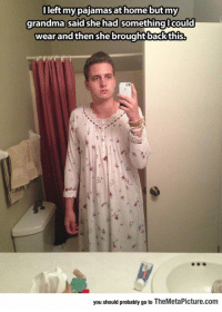 Grandma, Tumblr, and Blog: lleft my pajamas at home butmy  grandma said she had something lcould  wear and then she brought back this  you should probably go to TheMetaPicture.conm epicjohndoe:  Grandma Saves The Day