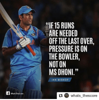 """Birthday, Instagram, and Memes: LLIF 15 RUNS  ARE NEEDED  OFFTHE LAST OVER,  PRESSURE IS ON  THE BOWLER,  NOTON  MS DHONI.""""  IAN BISHOP  WhatsTheScore  t  whats-thescore Repost @whats_thescore ・・・ Happy birthday to the greatest finisher in the game. msdhoni dhoni legend india instalike instagood instagram whatsthescore instasport"""