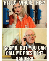 Black Lives Matter, Memes, and Obama: LLO  ODS THIS  KARMA, BUT YOU CAN  CALL ME PRESIDENT  SANDERS HillaryForPrison 🙏🏻 ––––––––––––––––––––––––––– 👍🏻 Turn On Post Notifications! 📝 Register To Vote 📢 Raise Awareness For Our Revolution 💰 Donate to Bernie ––––––––––––––––––––––––––– FeelTheBern BernieSanders Bernie2016 Hillary2016 Obama HillaryClinton President BernieSanders2016 election2016 trump2016 Vegan GoVegan BlackLivesMatter SanDiego Vote California Cali Ca4Bernie BernieOrBUST CaPrimary WhichHillary NeverHillary Losangeles DropOutHillary Fresno Sacramento oakland sanfrancisco –––––––––––––––––––––––––––