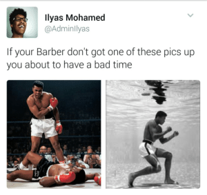 Bad, Barber, and Time: llyas Mohamed  @Adminllyas  If your Barber don't got one of these pics up  you about to have a bad time Catch this fade