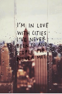 Love, Never, and Been: l'M IN LOVE  WITH CITIES  BEEN TO ANDİ  PEOPLE VE  NEVER EMEE