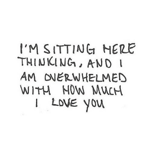 https://iglovequotes.net/: l'M SITTING HERE  THINKING, AND  AM ONERWHELMED  WITH NOW MUCH  I LOVE You https://iglovequotes.net/