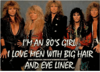 Liners: l'MAN YO'S GIRL  wl LOVE WWW FACEB00K.COMIEIGHTIESMUSICFOREVER  HAIR  MEN WITH glG AND EYE LINER