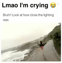 Bruh, Crying, and Lmao: Lmao l'm crying  Bruh!! Look at how close the lighting  Was The commentary is legendary 😂
