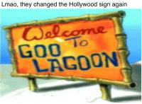 Creds to Andre de Moeller: Lmao, they changed the Hollywood sign again  OaOsame  GOO  LAGOON Creds to Andre de Moeller