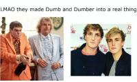 Dumb, Lmao, and Dumb and Dumber: LMAO they made Dumb and Dumber into a real thing  PS  JoR  Jor  ESS  NESSE  AESs