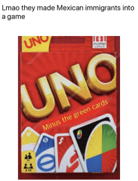 mexican immigrants: Lmao they made Mexican immigrants into  a game  momel  UNO  Minus the green cards  2  20