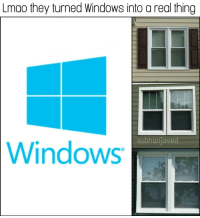 "Dank, Lmao, and Meme: Lmao they turned Windows into a real thing  subhaniaved  Windows <p>Has science gone too far? via /r/dank_meme <a href=""http://ift.tt/2Ca2Azr"">http://ift.tt/2Ca2Azr</a></p>"