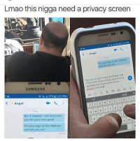 Memes, Mattress, and 🤖: Lmao this nigga need a privacy screen  o Angel  Pin legn to muttress  our the And eat  Doth of holes from behind  your forced to  youre SAMSUNG  2 3 4 5 6  o Angel  w e r t y u  But ifneeded. dominato  you for your own good  n m  Pin your legs to the mattress  and eat you out Ignore that last post😂😂😂 • • • • Follow @thesavageboiii for more • • • • • • lol lmao funnyshit hilarious humor love jokes fun nochill follow follow haha meme dead instafunny bruh tumblr followme dead followforfollow follow4follow likeforlike like4like
