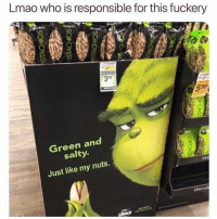 Lmao, Memes, and Being Salty: Lmao who is responsible for this fuckery  5.99  Green and  salty.  Just like my nuts.  is  wend Tag someone 😂 @thehoodtube