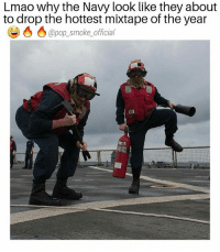 Lmao, Memes, and Pop: Lmao why the Navy look like they about  to drop the hottest mixtape of the year  @pop_smoke_official What's the name of their album?