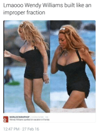 Blackpeopletwitter, Vacation, and Wendy Williams: Lmaooo Wendy Williams built like an  improper fraction  WORLOSTAREPHOP WORLOSTAR  Wendy Wiams spomed on vacation in Florids  12:47 PM 27 Feb 16 <p>80085/11 (via /r/BlackPeopleTwitter)</p>