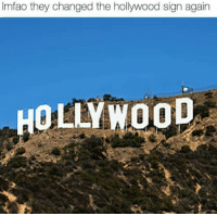 they changed it back, clearly.: lmfao they changed the hollywood sign again  HOLLYWoc they changed it back, clearly.