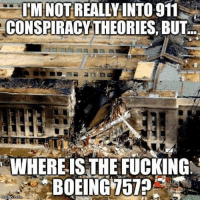 911 conspiracy: l'MNOT REALLY INTO 911  CONSPIRACY THEORIES BUT  WHERE IS THE FUCKING