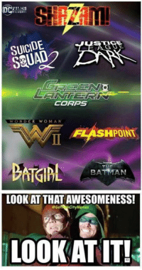 Memes, Squad, and Suicide Squad: LMS  SUICIDE  SQUAD  CORPS  WOND  WONDER WOMAN  FLASHPOINT  BA  LOOK AT THAT AWESOMENESS!  #Go  Mgmes  LOOK AT IT! 😍😍😍😍😘😘😘