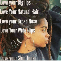 big lips: Lnve  yourbiglis  Love,your Big lips  Love Your Natural Hai  Love vour Broad Nose  Love Your Wide Hips