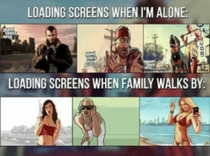 """Please tell me im not the only one.. my gran always says im havong puberty watching """"sexy young girls being arrested"""": LOADING SCREENS WHEN I'M ALONE:  Cand  Cheet  auto  Thers  LOADING SCREENS WHEN FAMILY WALKS BY: Please tell me im not the only one.. my gran always says im havong puberty watching """"sexy young girls being arrested"""""""