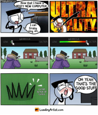 "Quality Control https://loadingartist.com/comic/quality-control/: LoadingArtist.com  oodingArtist.cNow that I have a  ULT?  BEEFY NEW COMPUTER  I can  finally  play on  "".  GRAPHICS  GRAPHICS  LOW  ULTRALOW  ULTRA  OH YEAH  THATS THE  GOOD STUFF  EXTRA  BLADE OF  GRASS  LoadingArtist.com Quality Control https://loadingartist.com/comic/quality-control/"