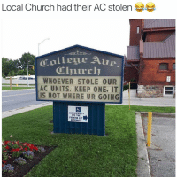 Church, Funny, and Air Conditioner: Local Church had their AC stolen  WHOEVER STOLE OUR  AC UNITS, KEEP ONE, IT  IS HOT WHERE UR GOING  ACCESSIBILITY  OFF THE  PARKING LOT  ENTRANCE Get it? Because they stole their air conditioner they are going to hell? And it's hot in hell so they could use the AC? Get it? Hope so I'm going to sleep.