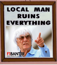 After the farce that was the European Grand Prix in Azerbaijan, I think this is pretty apt.  #ChamF1B: LOCAL MAN  RUINS  EVERYTHING  BANTER  www.facebook.com  BanterF1 After the farce that was the European Grand Prix in Azerbaijan, I think this is pretty apt.  #ChamF1B