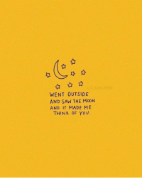 Saw, Moon, and The Moon: LOCIKISCRE  WENT OUTSIDE  AND SAW THE MOON  AND IT MADE ME  THINK OF YoU