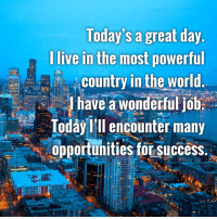 Confidence, Live, and World: loday s a great day  l live in the most powerful  ,country in the.world  ㅡ 를!  have a wonderful job.  Iodáy Fill encounter many  opportunities for success.