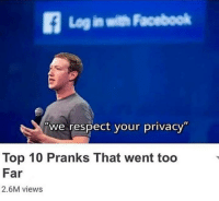 Facebook, Respect, and Top: Log in with Facebook  we respect your privacy  Top 10 Pranks That went too  Far  2.6M views