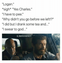 "Memes, 🤖, and Tea: ""Logan.""  *sigh* ""Yes Charles.""  ""I have to pee.""  ""Why didn't you go before we left!?""  ""I did but I drank some tea and  ""I swear to god...""  IG: MARVELTRUEFACTS @marveltruefacts - Their road trip seems to be going well..😂"