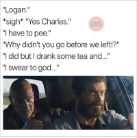 "Memes, 🤖, and Tea: ""Logan.""  *sigh* ""Yes Charles.""  ""I have to pee  ""Why didn't you go before we left?""  ""I did but I drank some tea and...'  ""I swear to god..."""