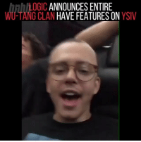 Hotnewhiphop, Logic, and Memes: LOGIC ANNOUNCES ENTIRE  WU-TANG CLAN HAVE FEATURES ON YSIV Y'all plan on listening to logic new album 👀 (via @hotnewhiphop )