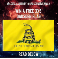 gadsdengiveaway We need guns to protect ourselves, criminals can easily get guns illegally (they don't care about the law) and we need something to protect ourselves: @LOGICALLIBERTY #GADSDENGIVEAWAY  WIN A FREE 3X5  GADSDEN FLAG  DONT TREAD ON ME  READ BELOW gadsdengiveaway We need guns to protect ourselves, criminals can easily get guns illegally (they don't care about the law) and we need something to protect ourselves