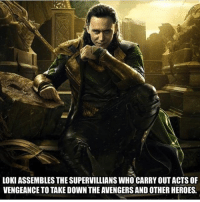 Memes, Avengers, and Heroes: LOKI ASSEMBLES THE SUPERVILLIANSWHO CARRYOUTACTS OF  VENGEANCE TO TAKE DOWN THE AVENGERS ANDOTHER HEROES.