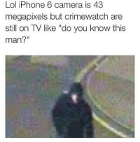 """Crimewatch, Iphone, and Lol: Lol iPhone 6 camera is 43  megapixels but crimewatch are  still on TV like """"do you know this  man?"""" I think that's Steve off the block 😂 - • Follow Personal @connorinsta ✅ - • Follow Backup @comedys! 👊"""