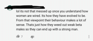 Lol, Weed, and How To: lol its not that messed up once you understand how  women are wired. Its how they have evolved to be.  From that viewpoint their behaviour makes a lot of  sense. Thats just how they weed out weak beta  males so they can end up with a strong man. On a satire video about how to pick up women