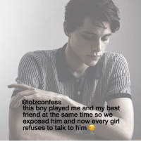 hey guys confess confession confessing: @lolzconfess  this boy played me and my best  friend at the same time so we  exposed him and now every girl  refuses to talk to him hey guys confess confession confessing
