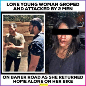 Memes, Bike, and 🤖: LONE YOUNG WOMAN GROPED  AND ATTACKED BY 2 MEN  ON BANER ROAD AS SHE RETURNED  HOMEALONE ON HER BIKE  Being Punekar Lone young woman molested on Baner Rd.