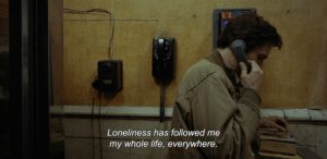 neckkiss:  Taxi Driver (1976)  : Loneliness has followed me  my whole life, everywhere. neckkiss:  Taxi Driver (1976)