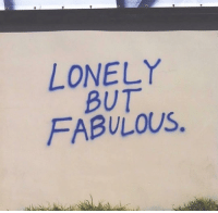 Fabulous, Lonely, and But: LONELY  BUT  FABULOUS