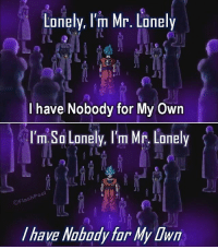 lonely: Lonely, I'm Mr. Lonely  I have Nobody for My Own  I'm' So Lonely, I'm Mr. Lonely  I'm Sa Lanely. I'm Me. Lonely  m MP. LOne  an  0  ⓒFla  I have Nobady far My Dwm