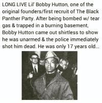 """Memes, Party, and Police: LONG LIVE Lil' Bobby Hutton, one of the  original founders/first recruit of The Black  Panther Party. After being bombed w/ tear  gas & trapped in a burning basement,  Bobby Hutton came out shirtless to show  he was unarmed & the police immediately  shot him dead. He was only 17 years old Comment below """"LONG LIVE BOBBY HUTTON"""" RESPECT BlackPanthers BlackHistoryMonth BlackPanther✊🏿✊🏾✊🏼✊🏽 BobbyHutton . . Rp @chakabars"""