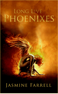 "Amazon, Tumblr, and amazon.com: LONG LIVE  PHOENIXES  JASMINE FARRELL novelty-gift-ideas:Long Live Phoenixes (LLP)   is Jasmine's third poetry collection. With the collection divided up into 9 laws (mantras), ""Long Live Phoenixes"" is a heavy reminder to never cease growing on the road of self discovery."