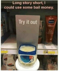 Money, Bail, and Story: Long story short,I  could use some bail money.  Try it out  7.99