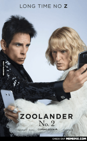 Zoolander 2 official movie poster, haters can dere-lick my ballsomg-humor.tumblr.com: LONG TIME NO Z  ZOOLANDER  No. 2  COMING SOON A  /ZoolanderMovie.UK  ZoolanderMovie.co.uk  Zoolander2  CHECK OUT MEMEPIX.COM  MEMEPIX.COM Zoolander 2 official movie poster, haters can dere-lick my ballsomg-humor.tumblr.com