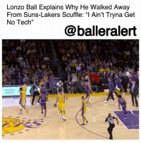 "Kentavious Caldwell-Pope, Los Angeles Lakers, and Los-Angeles-Lakers: Lonzo Ball Explains Why He Walked Away  From Suns-Lakers Scuffle: ""l Ain't Tryna Get  No Tech""  @balleralert  OFFICIAL  WATCH LonzoBall Explains Why He Walked Away From Suns-Lakers Scuffle: ""I Ain't Tryna Get No Tech"" – blogged by @MsJennyb ⠀⠀⠀⠀⠀⠀⠀ ⠀⠀⠀⠀⠀⠀⠀ In sports, heated exchanges are the norm. Tensions are high with the game on the line and any sudden movement can spark a brief scuffle on the field or the court. However, things never really get too serious. But, other players always jump in for their teammates, just in case things go left. ⠀⠀⠀⠀⠀⠀⠀ ⠀⠀⠀⠀⠀⠀⠀ So, when Lonzo Ball walked away from a scuffle between Kentavious Caldwell-Pope and Tyler Ulis, many began to wonder why the rookie took the alternate route. ⠀⠀⠀⠀⠀⠀⠀ ⠀⠀⠀⠀⠀⠀⠀ In the fourth quarter of the Phoenix Suns' 122-113 win over the Los Angeles Lakers, the two ballers began to push and shove, as others quickly intervened. Some to break up the minor altercation and others to retaliate, but Lonzo was seen walking in the opposite direction. ⠀⠀⠀⠀⠀⠀⠀ ⠀⠀⠀⠀⠀⠀⠀ As the scuffle replayed on the highlight reel, the focus remained on Lonzo's exit. After the game, when asked about his decision to walk away, he said he was trying to refrain from getting hit with a technical foul, adding that the players weren't really going to throw hands. ⠀⠀⠀⠀⠀⠀⠀ ⠀⠀⠀⠀⠀⠀⠀ ""It's the NBA,"" he said. ""People ain't really gonna fight, so I ain't tryna get no tech."" ⠀⠀⠀⠀⠀⠀⠀ ⠀⠀⠀⠀⠀⠀⠀ Although Brandon Ingram intervened in the scuffle, he sided with his teammate, saying the altercation was ""all false action."" ⠀⠀⠀⠀⠀⠀⠀ ⠀⠀⠀⠀⠀⠀⠀ What are your thoughts?"