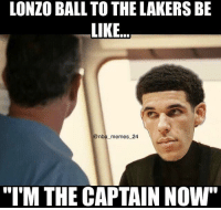 """Be Like, Facts, and Los Angeles Lakers: LONZO BALL TO THE LAKERS BE  LIKE..  @nba memes 24  """"IM THE CAPTAIN NOW"""" Facts 😂👀 Will Lonzo be the captain and leader of the Lakers as a rookie? 🤔 Drop your thoughts below! 👇🏆 nbamemes nba_memes_24"""