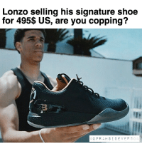 LEBRON AND MJ NOT EVEN SELLING THEIR GOAT SHOES FOR THAT MUCH!!!!! GET OUTTA HERE BBB, YALL ARE HIGH 🗣🗣🗣🗣: Lonzo selling his signature shoe  for 495$ US, are you copping?  O PRA HSI DE VER  S O LEBRON AND MJ NOT EVEN SELLING THEIR GOAT SHOES FOR THAT MUCH!!!!! GET OUTTA HERE BBB, YALL ARE HIGH 🗣🗣🗣🗣
