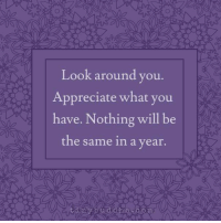 Memes, Appreciate, and Http: Look around you  Appreciate what you  have. Nothing will be  the same in a year. Count your blessings (and color them!) http://bit.ly/2plbwf7